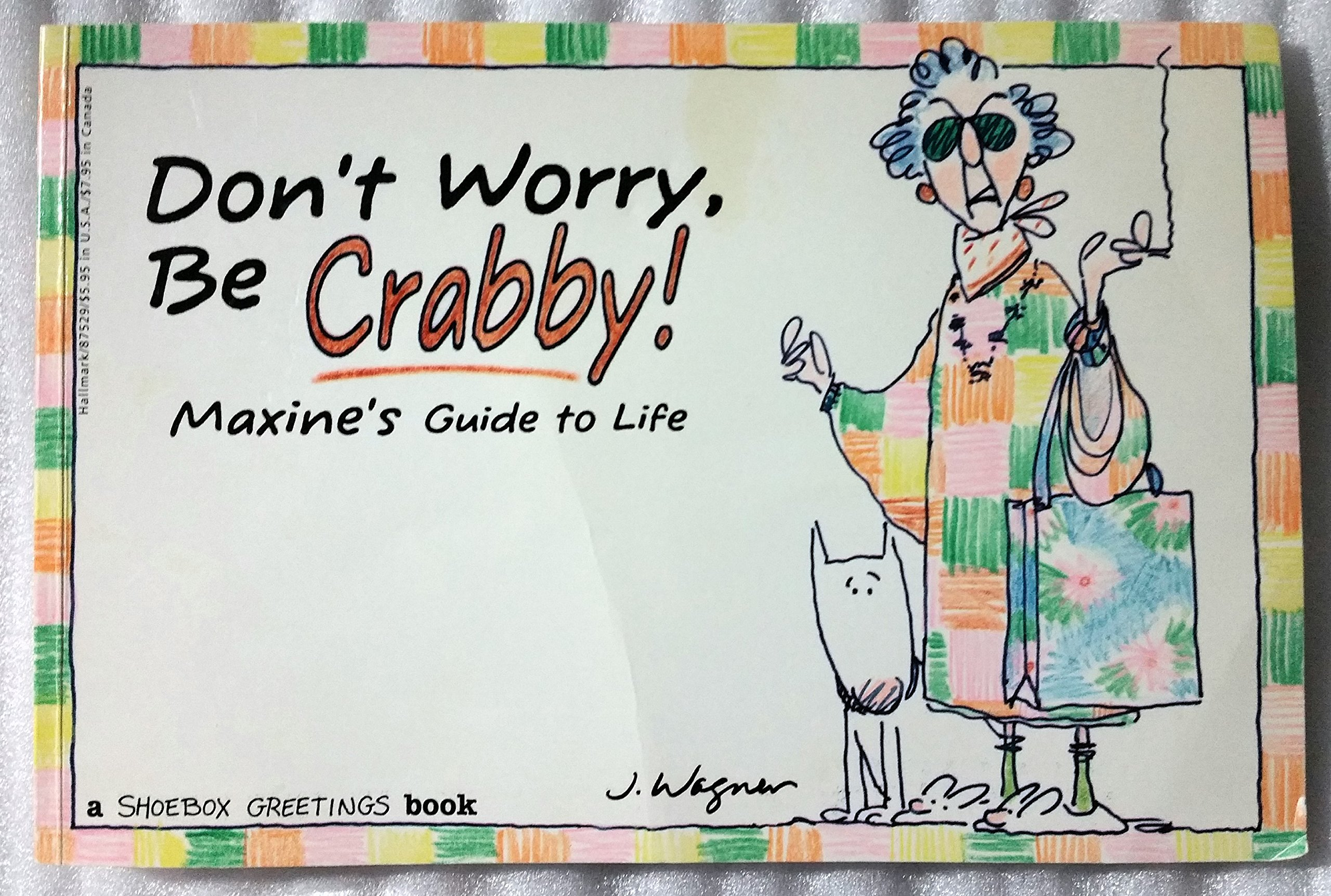 Dont worry be crabby maxines guide to life john m wagner maxines guide to life john m wagner 9780875296395 amazon books m4hsunfo