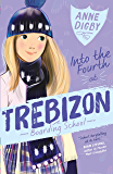 Into the Fourth at Trebizon (The Trebizon Boarding School Series)