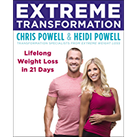 Extreme Transformation: Lifelong Weight Loss in 21 Days (English Edition)