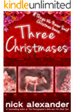 Three Christmases: A Things We Never Said short story bonus.