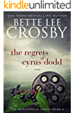 The Regrets of Cyrus Dodd: Family Saga (A Wyattsville Novel Book 4)