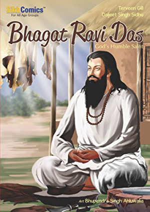 Bhagat Ravi Das: God's Humble Saint (Sikh Comics)