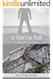 A Fierce Fall: Book Three of the Fugue Trilogy