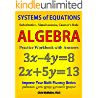 Systems of Equations: Substitution, Simultaneous, Cramer's Rule: Algebra Practice Workbook with Answers (Improve Your…