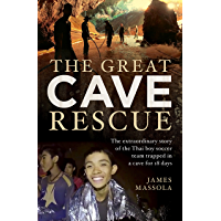 The Great Cave Rescue: The extraordinary story of the Thai boy soccer team trapped in a cave for 18 days