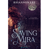 Saving Mira: A Dystopian Reverse Harem Fantasy Adventure (As the Crows Fly Book 1) (English Edition)