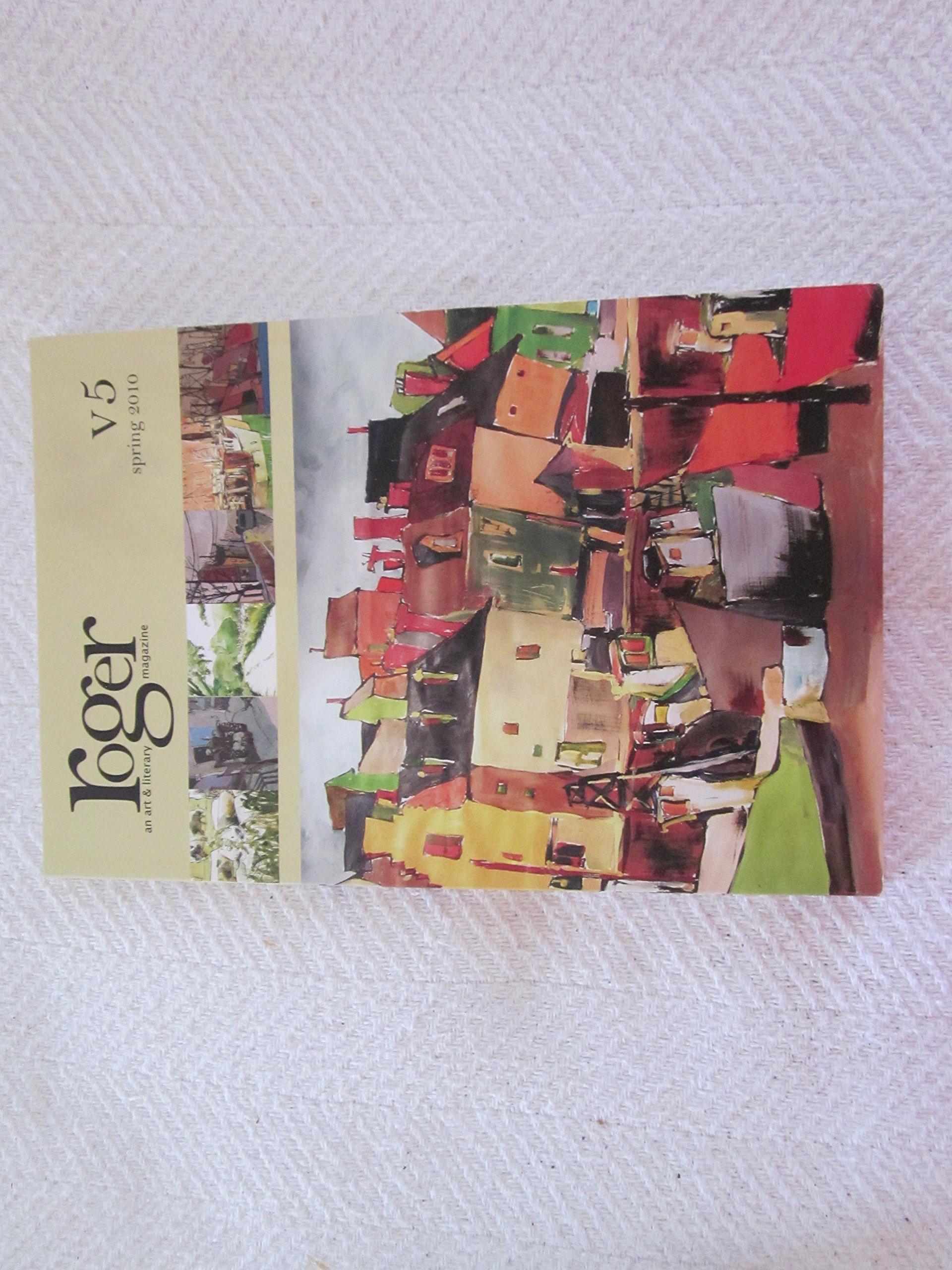 roger, an art and literary magazine, spring 2010, V5 pdf