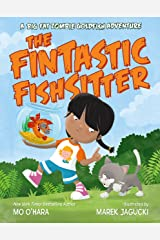The Fintastic Fishsitter: A Big Fat Zombie Goldfish Adventure (My Big Fat Zombie Goldfish) Kindle Edition
