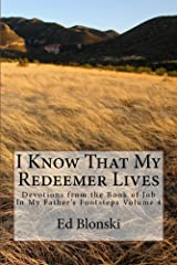 I Know That My Redeemer Lives: Devotions from the Book of Job (In My Father's Footsteps 4) Kindle Edition
