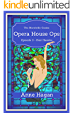 Opera House Ops: A Morelville Cozies Serial Mystery: Episode 3 - Heir Hassles