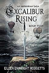 Excalibur Rising Book Four: An Arthurian Saga Kindle Edition