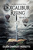 Excalibur Rising Book Four: An Arthurian Saga