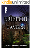 Griffith Tavern: A Paranormal Mystery : A Ghost Story (Taryn's Camera Book 2)