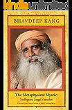 The Metaphysical Mystic: Sadhguru Jaggi Vasudev