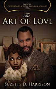 The Art of Love (Decades: A Journey of African-American Romance Book 4)