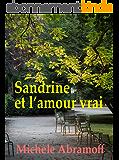 SANDRINE ET L'AMOUR VRAI  -  (Littérature sentimentale)