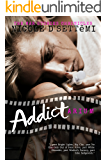 Fuck Heroin: An Uncensored, unexpurgated Edition of Addictarium (War Stories Book 1)