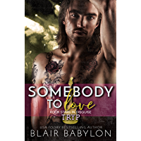 Somebody to Love: Rock Stars in Disguise: Tryp (English Edition)