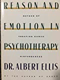 Reason and Emotion in Psychotherapy : A New and Comprehensive Method of Treating Human Disturbances