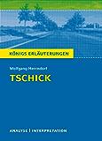 Tschick von Wolfgang Herrndorf. Königs Erläuterungen.: Textanalyse und Interpretation mit ausführlicher Inhaltsangabe und Abituraufgaben mit Lösungen