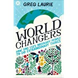 World Changers: How God Uses Ordinary People to Do Extraordinary Things