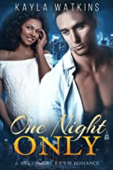 One Night Only:  A BWWM Billionaire Romance Kindle Edition