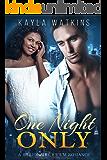 One Night Only:  A BWWM Billionaire Romance