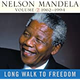 Long Walk to Freedom, Vol. 2: 1962-1994