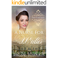 A Nurse for Walter (Nursing the Heart Book 15)