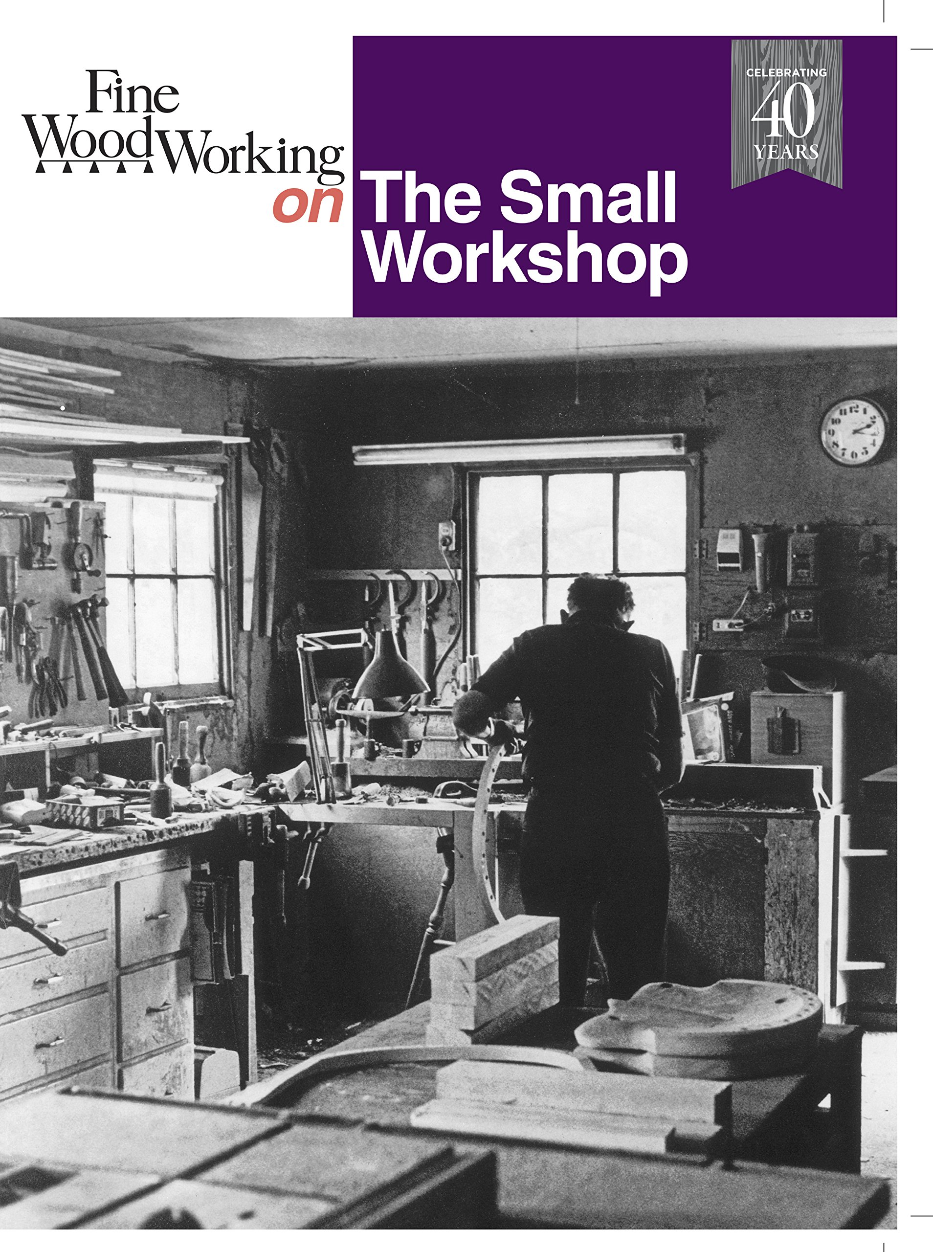 Fine Woodworking On The Small Workshop Editors Of Fine Woodworking 9780918804273 Amazon Com Books