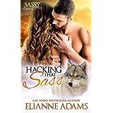 Hacking That Sass: Sassy Ever After (Sugar Shack Book 3)