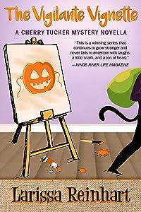 The Vigilante Vignette: A Southern Cozy Mystery (A Cherry Tucker Mystery Book 7)