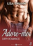 Adore-moi ! - Vol. 3: Dirty Romance
