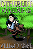 Otherlife Awakenings: The Selfless Hero Trilogy