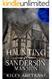 The Haunting of Sanderson Mansion
