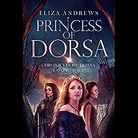 Princess of Dorsa (The Chronicles of Dorsa Book 1) (English Edition)