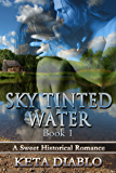 Sky Tinted Water (Historical Romance) (Sky Series Book 1)