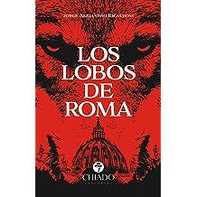 Los lobos de Roma (Spanish Edition) Jan 26, 2017