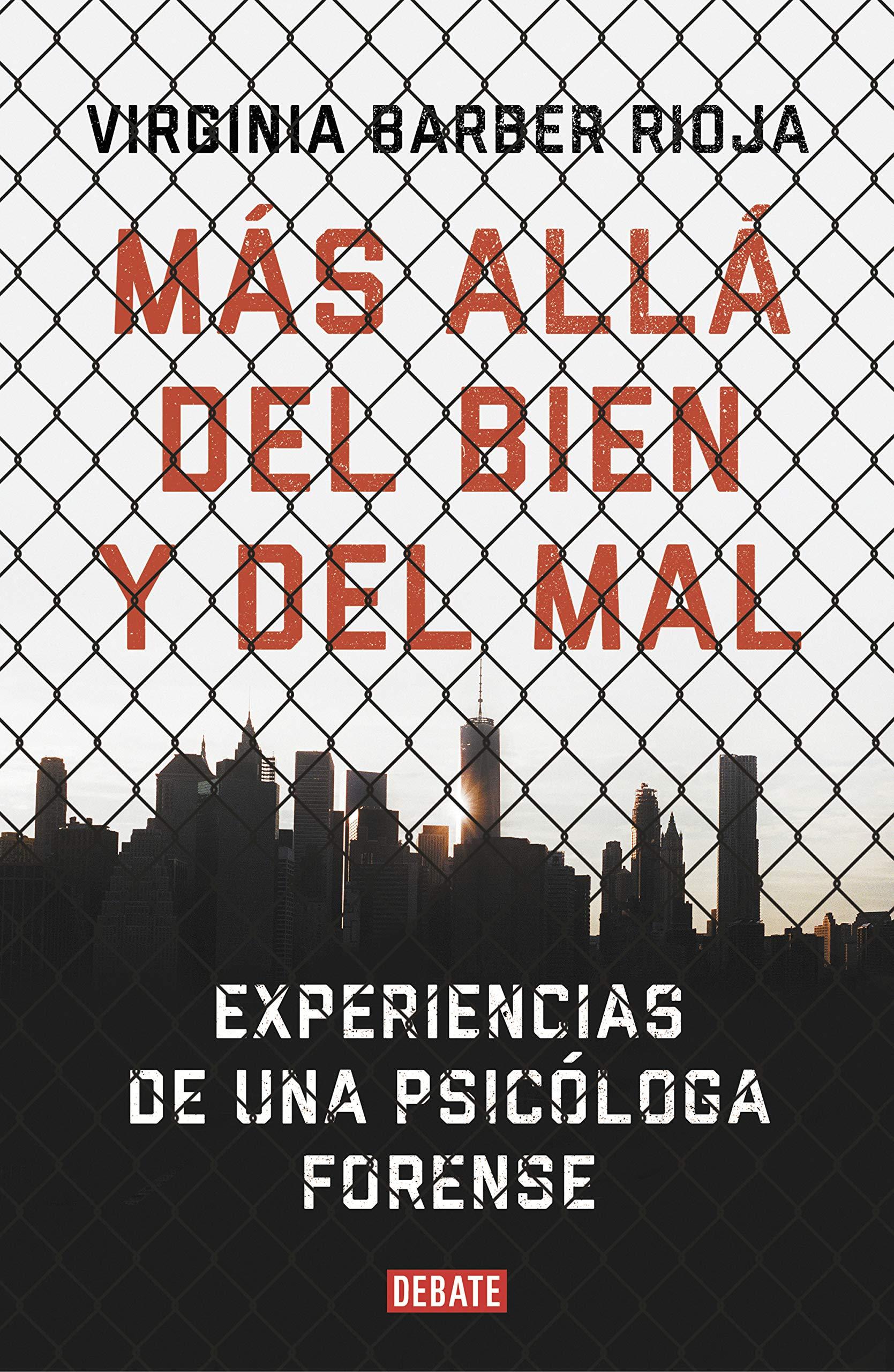 Más allá del bien y del mal: Experiencias de una psicóloga forense Psicología: Amazon.es: Barber, Virginia: Libros