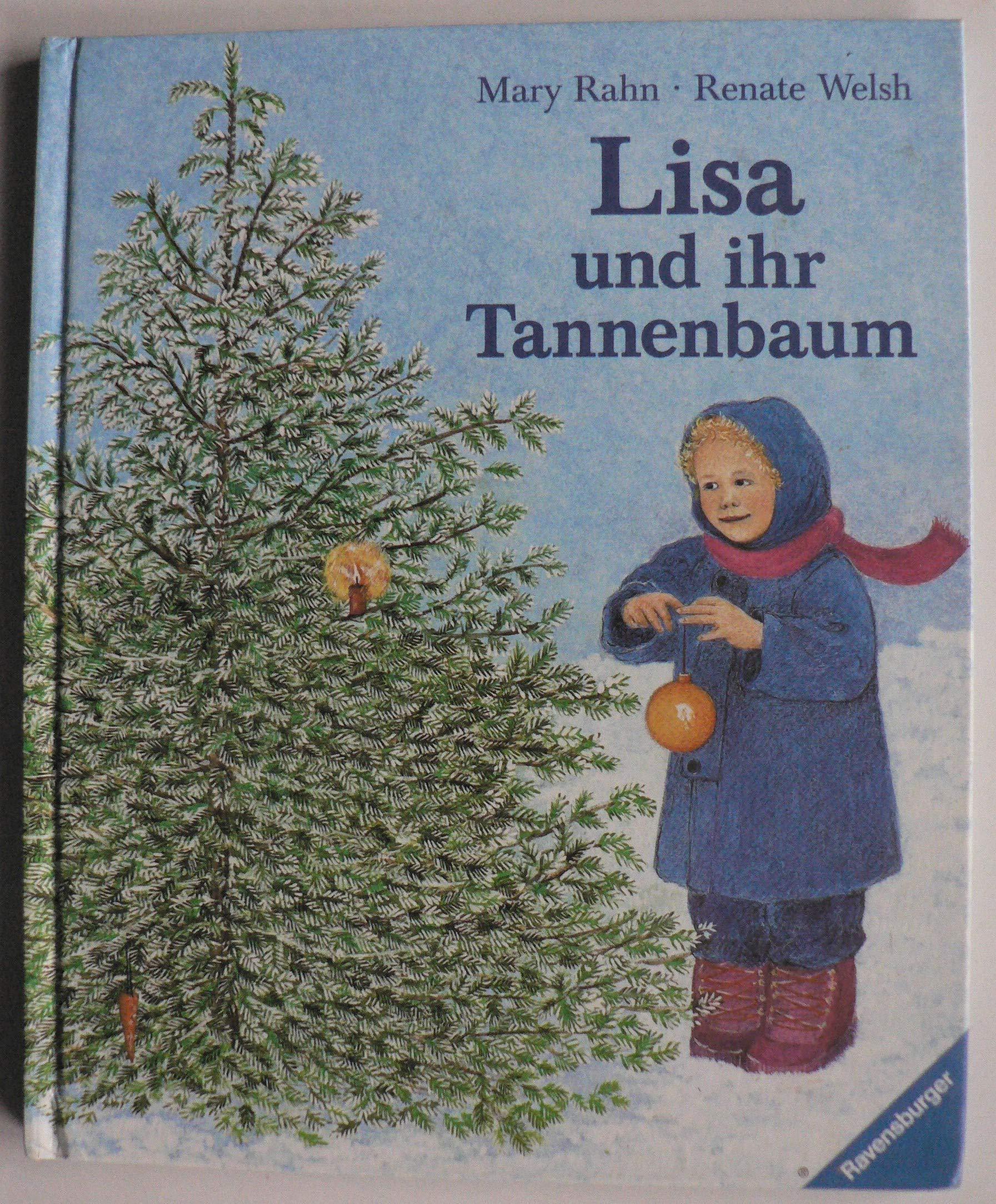 Bilderbuch Tannenbaum.Lisa Und Ihr Tannenbaum Amazon De Mary Rahn Renate Welsh Bã Cher