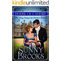 Mr. Henry Catesby and the Rebellious Redhead (House of Catesby Book 5)