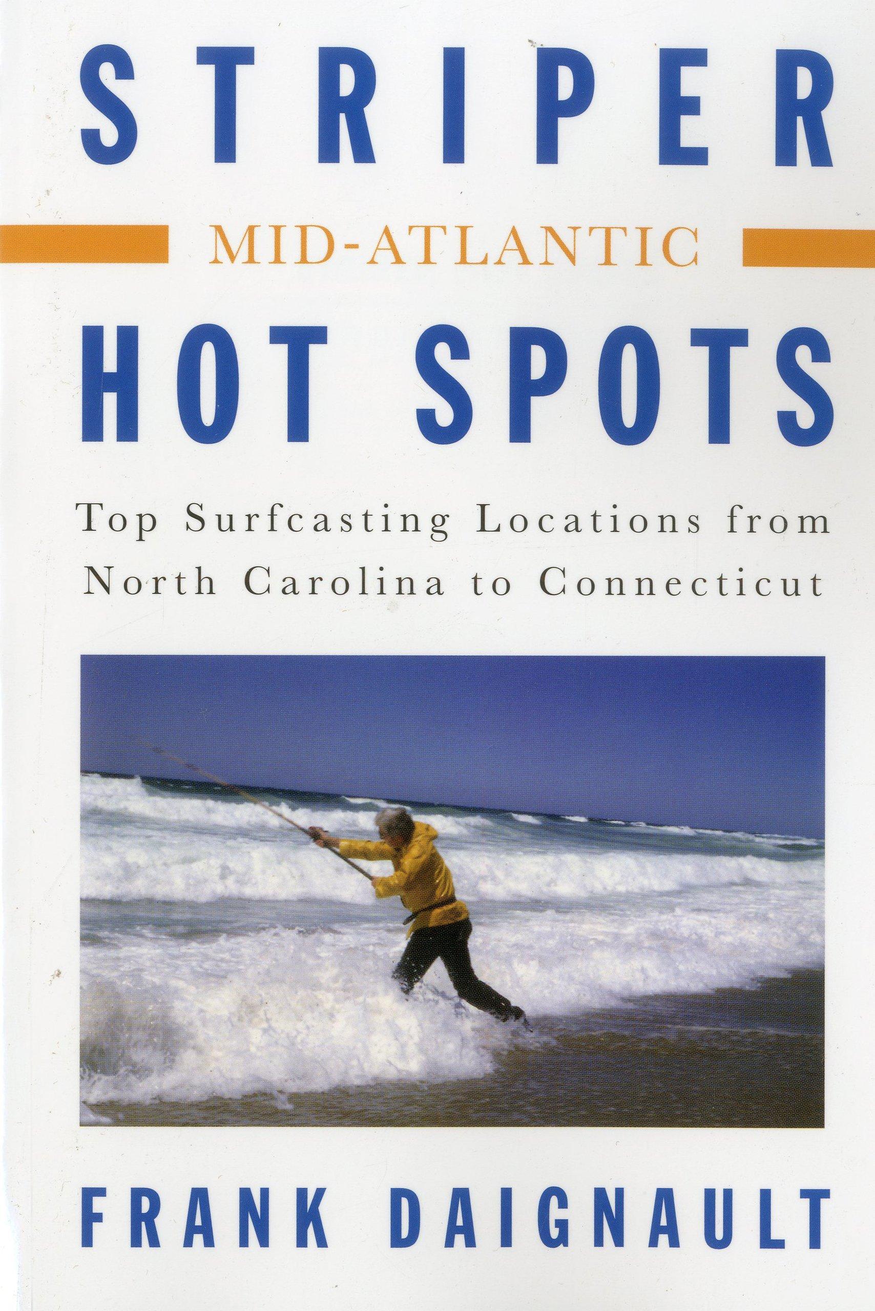Striper Hot Spots--Mid Atlantic: The Surfcasting Locations from ...
