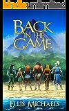Back In The Game: A Fantasy LitRPG GameLit Novel (Bloodfeast Book 2)