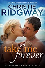 Take Me Forever (Billionaire's Beach Book 2) Kindle Edition