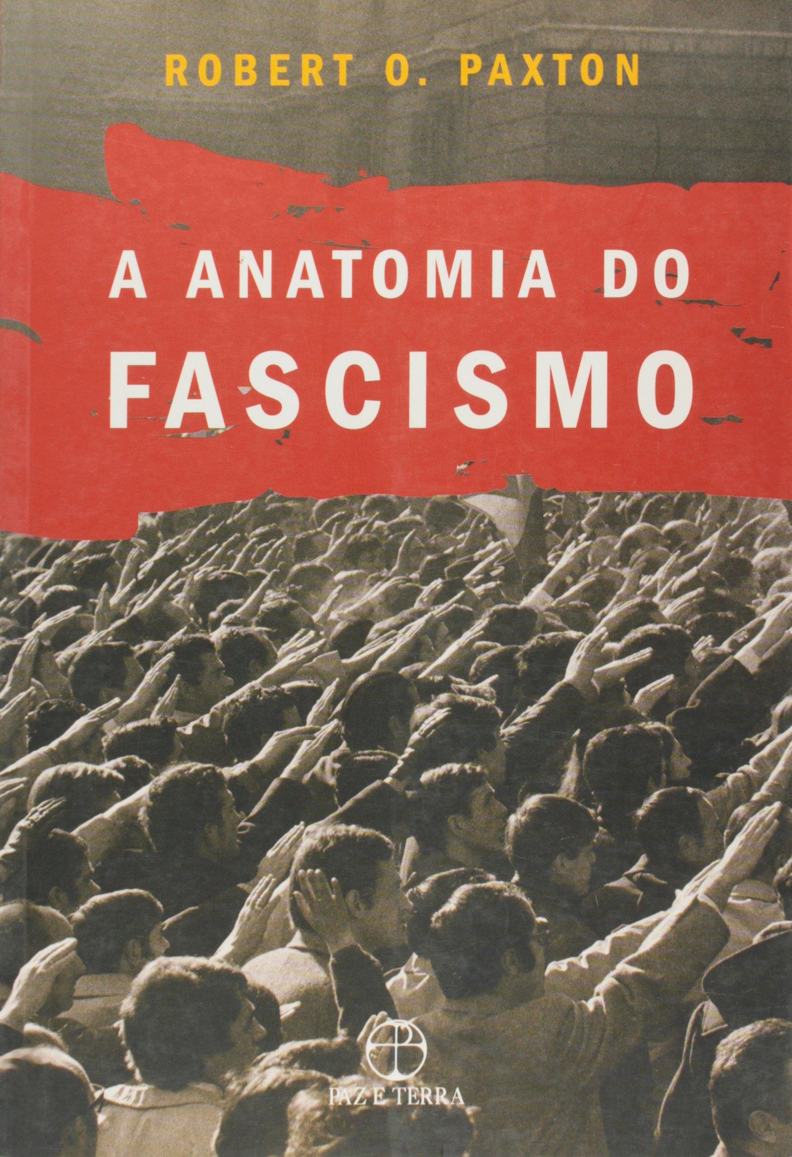Anatomia do Facismo (Em Portugues do Brasil): Robert O. Paxton ...