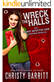Wreck the Halls: a Worst Detective Ever Christmas novella (The Worst Detective Ever Book 9)