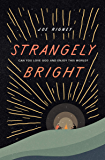 Strangely Bright?: Can You Love God and Enjoy This World? (English Edition)