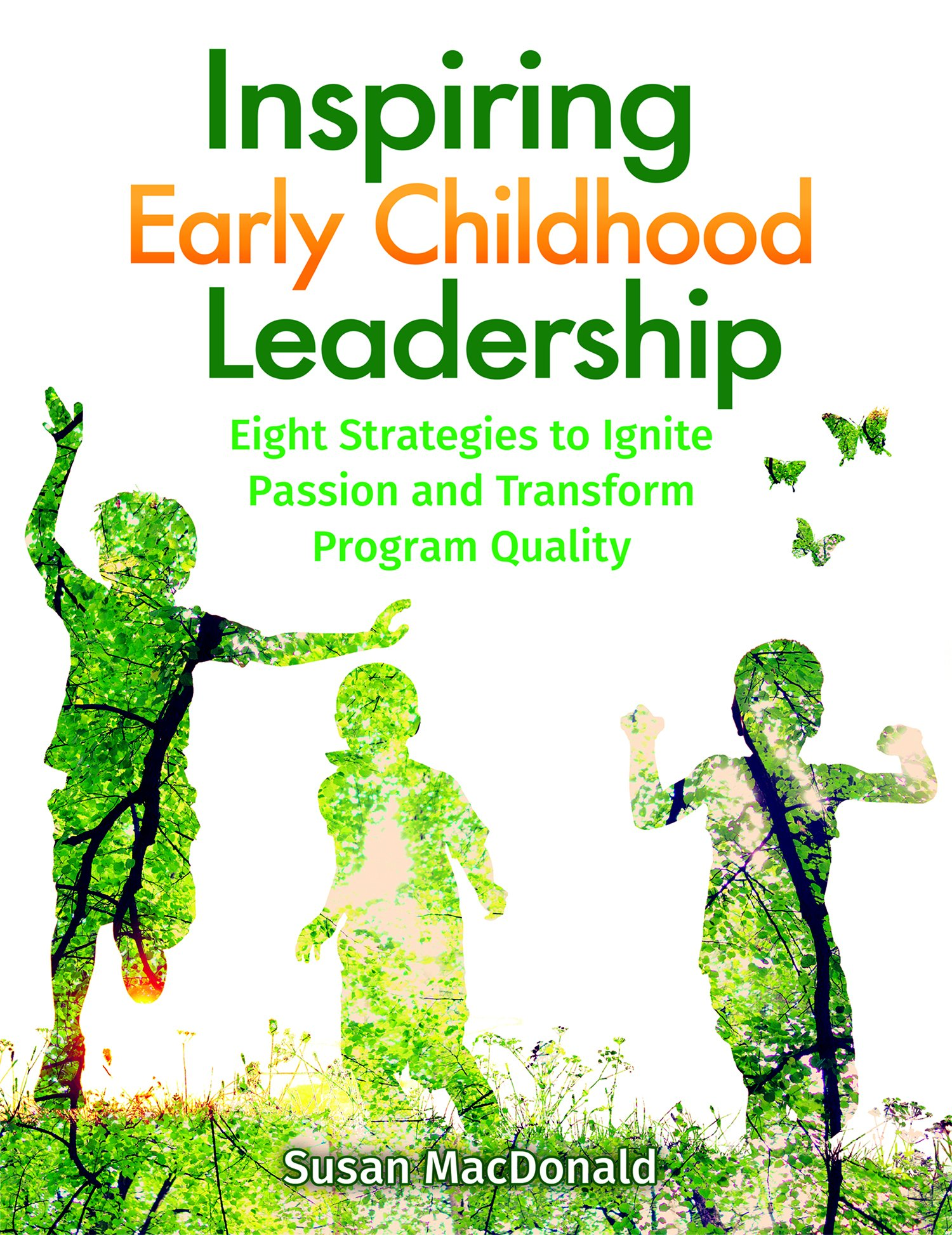 Download Inspiring Early Childhood Leadership: Eight Strategies to Ignite Passion and Transform Program Quality pdf
