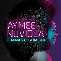 NUVIOLA,AYMEE / EL REGRESO A LA HABANA