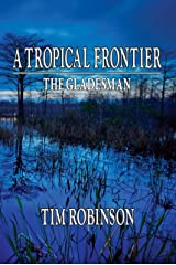 A Tropical Frontier: The Gladesman Kindle Edition